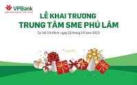 Tổ chức sự kiện khai trương trung tâm SME Phú Lâm - Ngân hàng VPBank