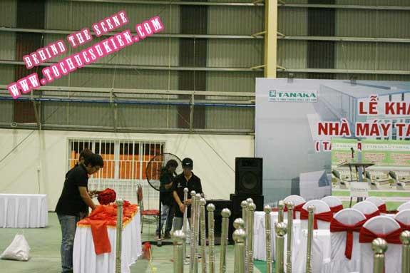 Hậu trường tổ chức sự kiện Lễ khánh thành nhà máy Tanaka - Nhơn Trạch - Đồng Nai - 07