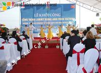 Tổ chức sự kiện Lễ khởi công dự án Jimmy Hùng Anh Factory