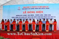 Tổ chức sự kiện Lễ Đóng điện đường dây 220KV Đak Nông - Phước Long - Bình Long của Tổng công ty truyền tải diện Quốc gia EVNNPT