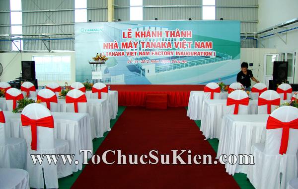 Tổ chức sự kiện Lễ khánh thành nhà máy TANAKA - KCN Nhơn Trạch - Đồng Nai - 03
