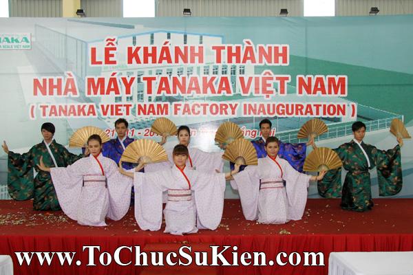 Tổ chức sự kiện Lễ khánh thành nhà máy TANAKA - KCN Nhơn Trạch - Đồng Nai - 15