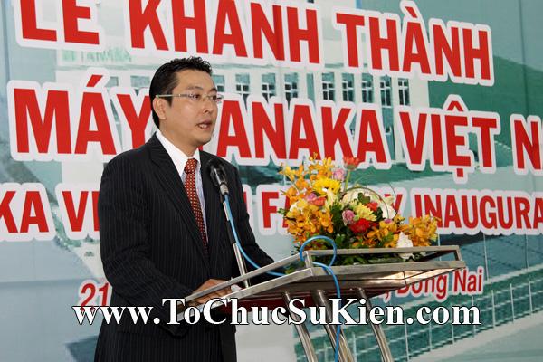 Tổ chức sự kiện Lễ khánh thành nhà máy TANAKA - KCN Nhơn Trạch - Đồng Nai - 16