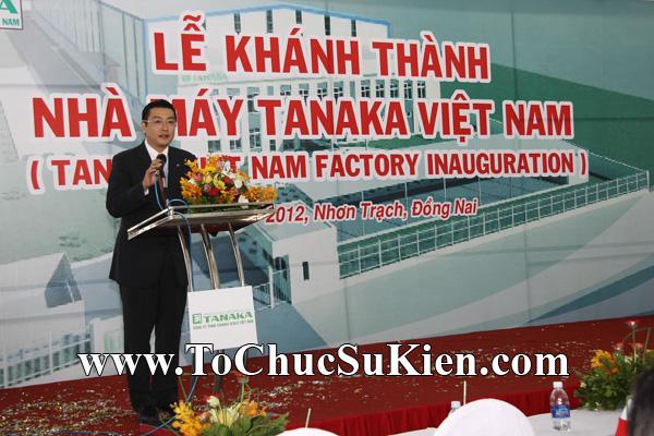 Tổ chức sự kiện Lễ khánh thành nhà máy TANAKA - KCN Nhơn Trạch - Đồng Nai - 17