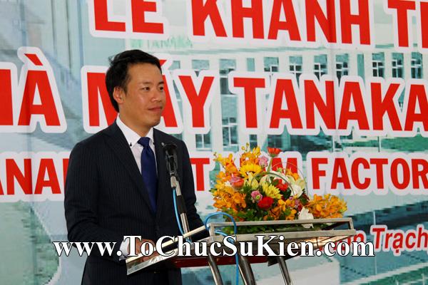 Tổ chức sự kiện Lễ khánh thành nhà máy TANAKA - KCN Nhơn Trạch - Đồng Nai - 19