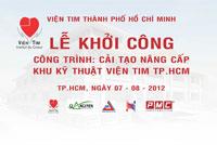 Tổ chức sự kiện động thổ khởi công xây dựng Công trình Khu kỹ thuật Viện Tim Tp.HCM